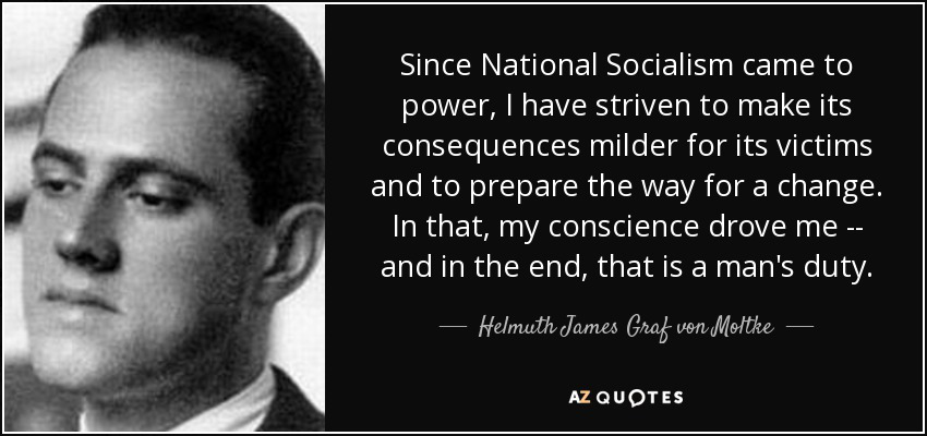quote-since-national-socialism-came-to-power-i-have-striven-to-make-its-consequences-milder-helmuth-james-graf-von-moltke-125-49-17